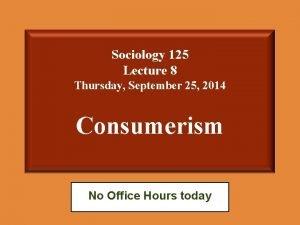 Sociology 125 Lecture 8 Thursday September 25 2014