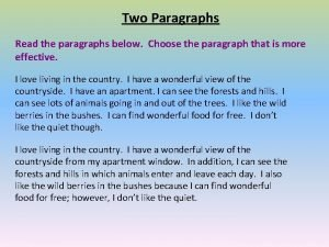 Two Paragraphs Read the paragraphs below Choose the