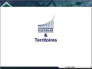 Territoires 13 juin 2007 1 Le contexte Rforme