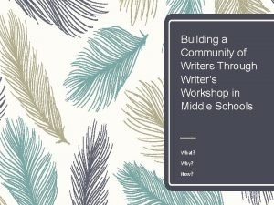 Building a Community of Writers Through Writers Workshop