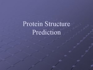 Protein Structure Prediction Protein Sequence Analysis Molecular properties