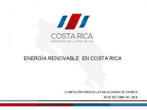 ENERGA RENOVABLE EN COSTA RICA CUARTA CONFERENCIA LATINOALEMANA