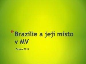 Duben 2017 Brazlie je zem budoucnosti a vdycky