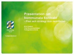 Presentation om kommunala kontrakt Plan och strategi mot