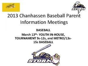 2013 Chanhassen Baseball Parent Information Meetings BASEBALL March