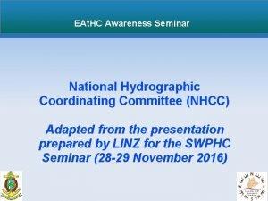 EAt HC Awareness Seminar National Hydrographic Coordinating Committee