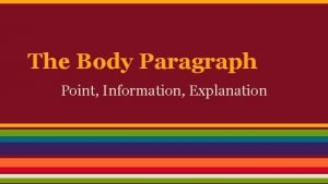 The Body Paragraph Point Information Explanation The Paragraphs