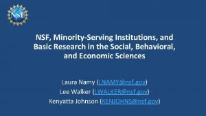 NSF MinorityServing Institutions and Basic Research in the