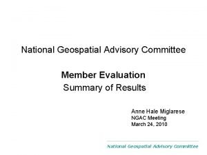 National Geospatial Advisory Committee Member Evaluation Summary of