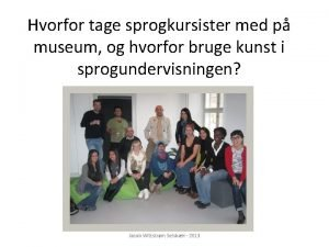 Hvorfor tage sprogkursister med p museum og hvorfor