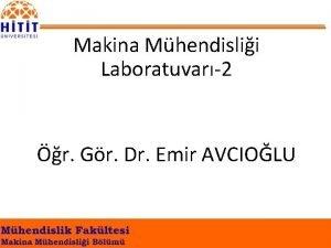 Makina Mhendislii Laboratuvar2 r Gr Dr Emir AVCIOLU