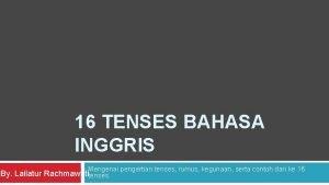 16 TENSES BAHASA INGGRIS Mengenai pengertian tenses rumus