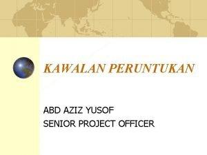 KAWALAN PERUNTUKAN ABD AZIZ YUSOF SENIOR PROJECT OFFICER