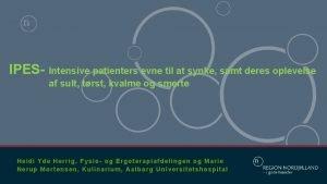 IPES Intensive patienters evne til at synke samt
