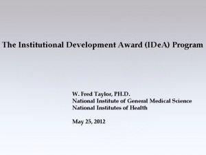 The Institutional Development Award IDe A Program W