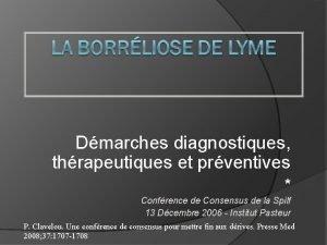 Dmarches diagnostiques thrapeutiques et prventives Confrence de Consensus