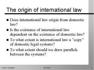 The origin of international law Does international law