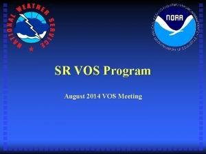 SR VOS Program August 2014 VOS Meeting SR