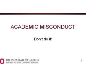 ACADEMIC MISCONDUCT Dont do it 1 Dont do