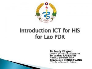 Introduction ICT for HIS for Lao PDR Dr