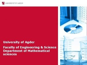 University of Agder Faculty of Engineering Science Department