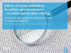 Effect of cross validation in online questionnaires on