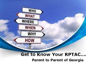 Get to Know Your RPTAC Parent to Parent
