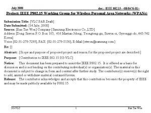 July 2008 doc IEEE 802 15 080476 01