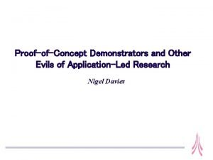 ProofofConcept Demonstrators and Other Evils of ApplicationLed Research