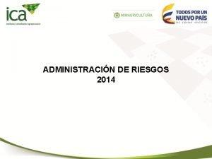ADMINISTRACIN DE RIESGOS 2014 COMPORTAMIENTO DE LOS RIESGOS