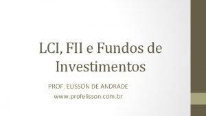 LCI FII e Fundos de Investimentos PROF ELISSON