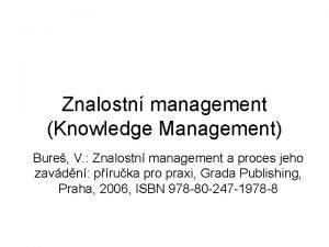 Znalostn management Knowledge Management Bure V Znalostn management