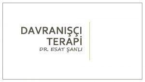 DAVRANII TERAP DR ESAT ANLI Davran Terapisinin Tarihesi