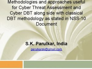 Methodologies and approaches useful for Cyber Threat Assessment
