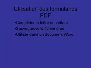 Utilisation des formulaires PDF Complter la lettre de