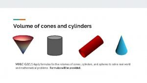 Volume of cones and cylinders M 08 CG