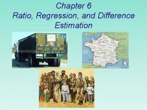 Chapter 6 Ratio Regression and Difference Estimation Ratio