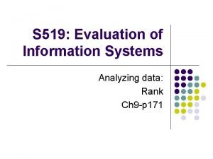 S 519 Evaluation of Information Systems Analyzing data