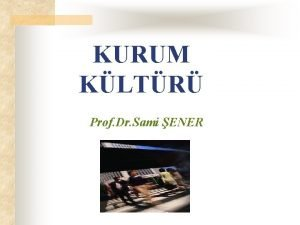KURUM KLTR Prof Dr Sami ENER Kurum kavram