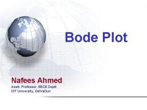 Bode Plot Nafees Ahmed Asstt Professor EECE Deptt