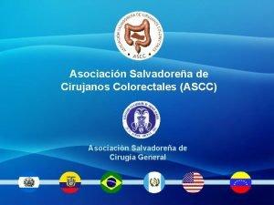 Asociacin Salvadorea de Cirujanos Colorectales ASCC Asociacin Salvadorea