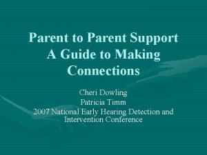 Parent to Parent Support A Guide to Making