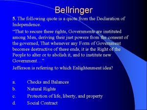 Bellringer 5 The following quote is a quote