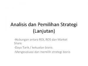Analisis dan Pemilihan Strategi Lanjutan Hubungan antara ROI