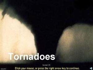 Tornadoes Pasewark LTD NSSLSPC Tornado Facts A tornado