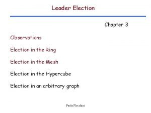 Leader Election Chapter 3 Observations Election in the