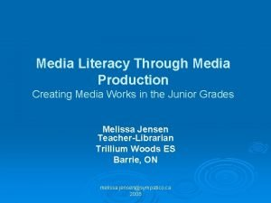 Media Literacy Through Media Production Creating Media Works