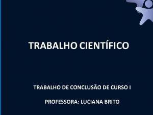 TRABALHO CIENTFICO TRABALHO DE CONCLUSO DE CURSO I