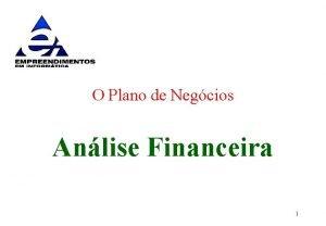 O Plano de Negcios Anlise Financeira 1 Perguntas