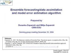 Ensemble forecastingdata assimilation and model error estimation algorithm
